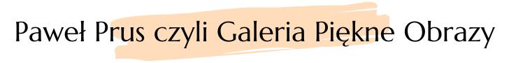 Galeria Piękne Obrazy